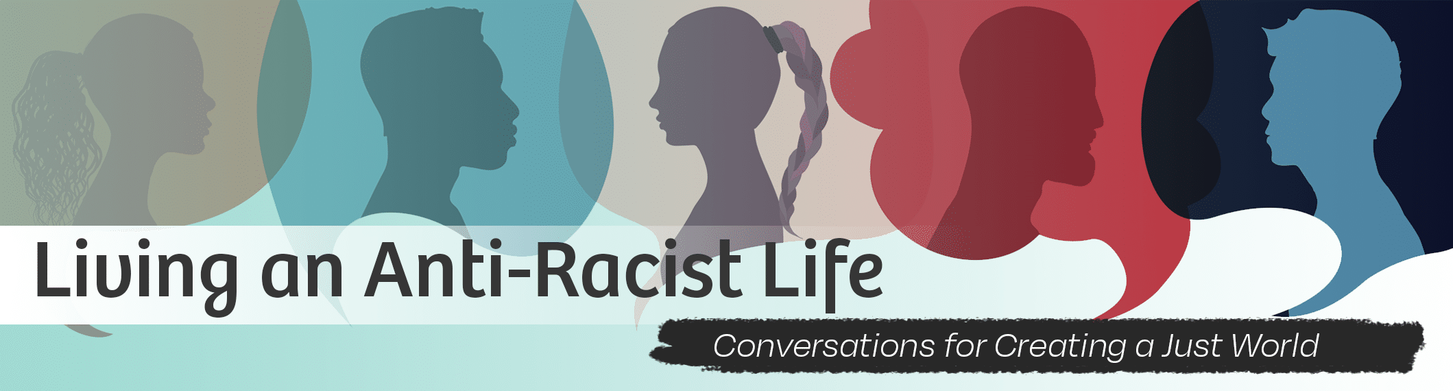 Living an Anti-Racist Life: Conversation for Creating a Just World